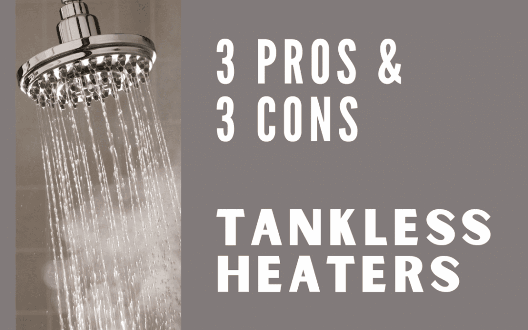 3 Pros and Cons to Tankless Hot Water Heaters